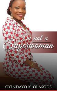 I'm not a Superwoman