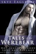 Tales of the Werebear Complete Collection (Hot Leather Daddy Love and Revenge)