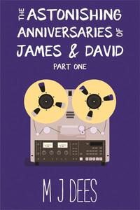 The Astonishing Anniversaries of James and David: Part One