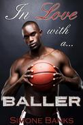 In Love with a Baller (African American Romance)