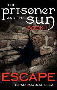 Escape (The Prisoner and the Sun #1)