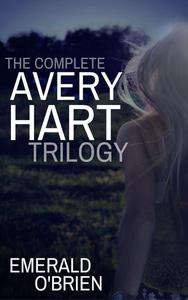 The Complete Avery Hart Trilogy
