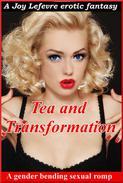 TEA and TRANSFORMATION: A gender-bending fantasy