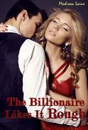 The Billionaire Likes It Rough
