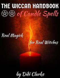 The Wiccan Handbook of Candle Spells: Real Magick for Real Witches