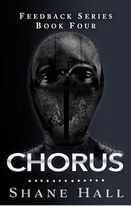 Chorus: Feedback Serial Book Four