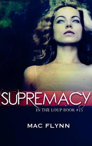 Supremacy (In the Loup #15)