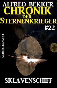 Sklavenschiff - Chronik der Sternenkrieger #22
