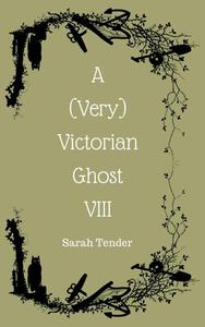 A (Very) Victorian Ghost VIII