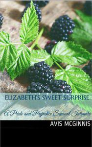 Elizabeth's Sweet Surprise: A Pride and Prejudice Sensual Intimate