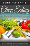 Clean Eating and Losing Weight: 10 Signs of a Perfect Diet To Lose Weight (Live a Healthy Life)