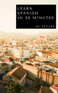 Learn Spanish in 30 Minutes