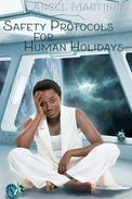 Safety Protocols for Human Holidays