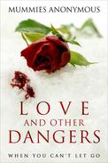 Love and Other Dangers