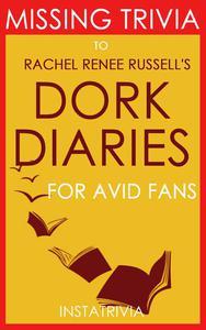 Dork Diaries: by Rachel Renée Russell (Trivia-On-Books)