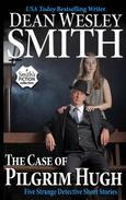 The Case of Pilgrim Hugh: Five Strange Detective Short Stories