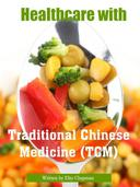 Healthcare with Traditional Chinese Medicine (TCM)
