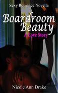 Boardroom Beauty -- A Love Story