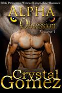 BBW Paranormal Shape Shifter Romance - Alpha OBSESSION Volume 1