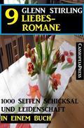 9 Glenn Stirling Liebesromane - 1000 Seiten Schicksal und Leidenschaft in einem Buch