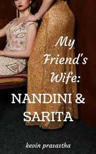 My Friend's Wife: Nandini dan Sarita