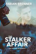 The Stalker Affair: Auf frischer Tat ertappt (Gay Romance)