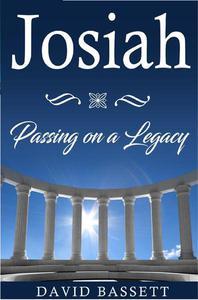 Josiah - Passing On a Legacy