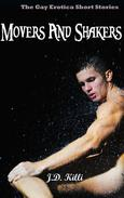 Gay Erotica: Movers And Shakers, Gay Erotica short stories Book 2