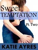 Sweet Temptation Pt. 2