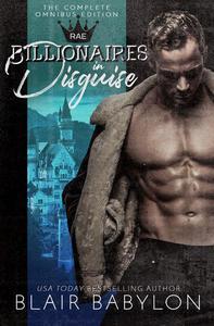 Billionaires in Disguise: Rae (Complete Omnibus Edition)