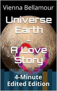 Universe Earth - A Love Story: 4-Minute Edited Edition