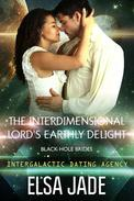 The Interdimensional Lord's Earthly Delight: Black Hole Brides #3 (Intergalactic Dating Agency)