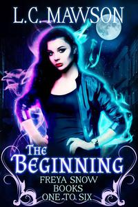 Freya Snow - The Beginning: Books 1-6