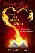 Dear Love: Diary of a Man's Desire