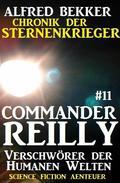 Commander Reilly #11: Verschwörerer der Humanen Welten: Chronik der Sternenkrieger