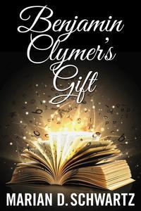 Benjamin Clymer's Gift
