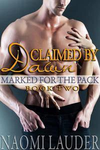Claimed by Dawn: Marked for the Pack 2 (werewolf erotica)