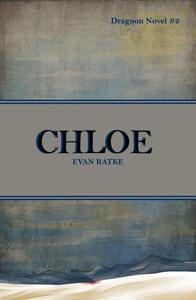 Chloe: Dragoon Novel #2