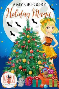 Holiday Magic: Magic and Mayhem Universe