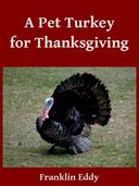 A Pet Turkey for Thanksgiving