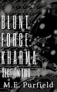 Blunt Force Kharma: Section 2