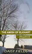 The Amish of Elkhart County (The Complete Amish of Elkhart County Collection)