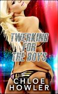 Twerking For The Boys (Teen Dancing Group Sex Erotica)