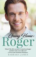 Going Home:  Roger