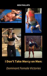 I don't Take Mercy on Men: Dominant Female Victories
