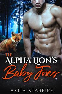 The Alpha Lion's Baby Foxes: MM Alpha Omega Fated Mates Mpreg Shifter