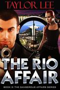 The Rio Affair: Sizzling International Intrigue (The Dangerous Affairs Series Book 3)5