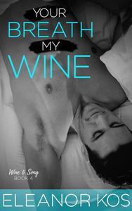 Your Breath My Wine