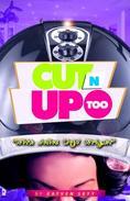 Cut N' Up Too