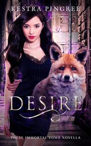 Desire (These Immortal Vows Novella)